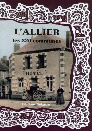 L'Allier les 320 Communes
