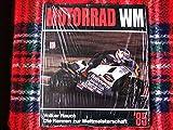 Motorad WM 85. Die Rennen zur Straßen-Weltmeisterschaft 1985