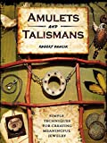 Amulets and Talismans: Simple Techniques for Creating Meaningful Jewelry (English Edition)