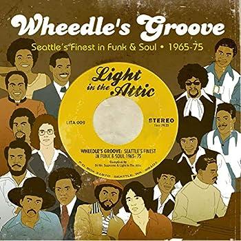 Wheedle s Groove  Seattle s Finest In Funk & Soul 1965-75