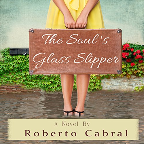 The Soul's Glass Slipper     A Novel              By:                                                                                                                                 Roberto Cabral                               Narrated by:                                                                                                                                 Tricia DiSandro                      Length: 8 hrs and 28 mins     Not rated yet     Overall 0.0