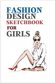 FASHION DESIGN SKETCHBOOK FOR GIRLS: 200 REPEATED Large Female Figure Template to quickly & easily Sketching Your Fashion ...