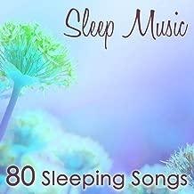 Sleep Music - 80 Sleeping Songs, Soft and Slow Relaxing Music for a Deep Sleep & Good Night