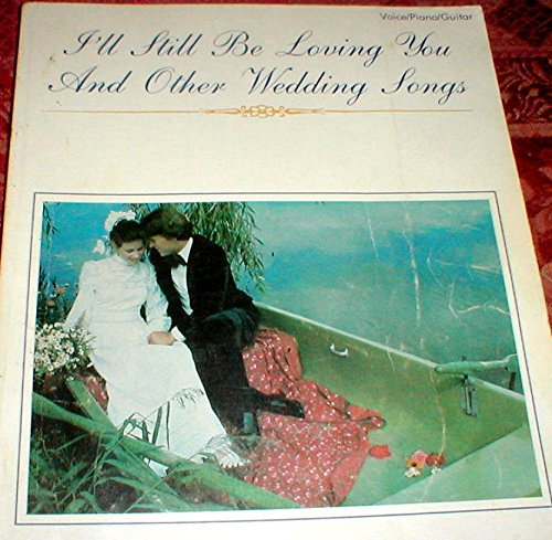 Price comparison product image I'll Still Be Loving You and Other Wedding Songs for Voice Piano and Guitar (Sf0191)