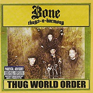 Thug World Order by Bone Thugs N Harmony