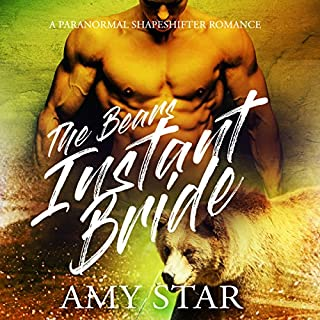 The Bear's Instant Bride     Paranormal Shapeshifter Romance, Book 1              Written by:                                                                                                                                 Amy Star                               Narrated by:                                                                                                                                 Evelyn Marcail                      Length: 6 hrs and 36 mins     2 ratings     Overall 1.5
