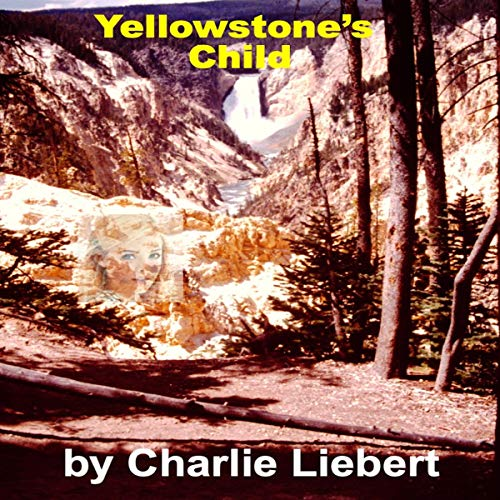 Yellowstone's Child  By  cover art