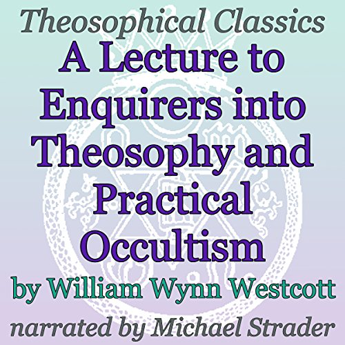 A Lecture to Enquirers into Theosophy and Practical Occultism audiobook cover art