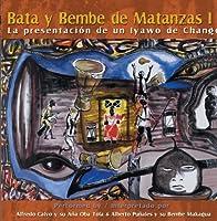 Bata Y Bembe De Matanzas-La Presentacin De Un Iyaw