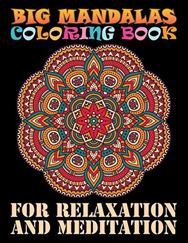 Big Mandalas Coloring Book For Relaxation And Meditation: Stress Management + BONUS...