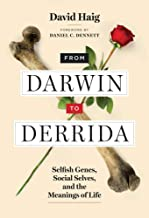 From Darwin to Derrida: Selfish Genes, Social Selves, and the Meanings of Life (The MIT Press)