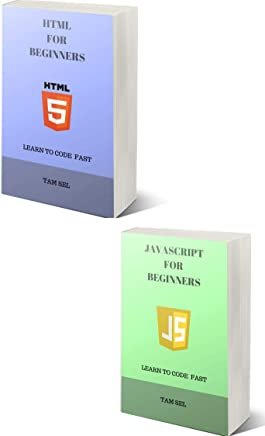 JAVASCRIPT AND HTML FOR BEGINNERS : 2 BOOKS IN 1 - Learn Coding Fast! JS Programming Language And HTML Crash Course, A QuickStart Guide, Tutorial Book ... Examples, In Easy Steps! (English Edition)