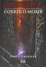 Correr o morir / Maze Runner (Maze Runner Trilogy) (Spanish Edition)