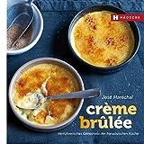 Crème brûlée: Verführerisches Geheimnis der französischen Küche (Genuss im Quadrat)
