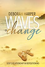 Waves Of Change: Relationship With God Through Re-positioning