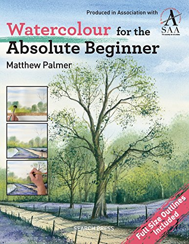 Watercolour for the Absolute Beginner: The Society for All Artists