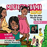 Michelle Obama: First Lady: Biography For Kids (The Girl Who Would Grow Up To Be Book 2) (English Edition)
