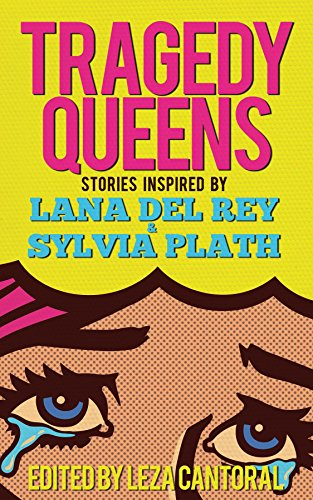 Tragedy Queens: Stories Inspired by Lana Del Rey & Sylvia Plath (English Edition)
