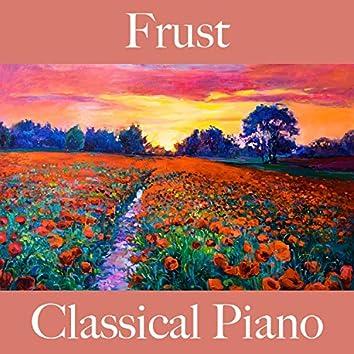 Frust: Classical Piano - Die Beste Musik Zum Entspannen