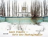 Lost Places - Orte der Photographie