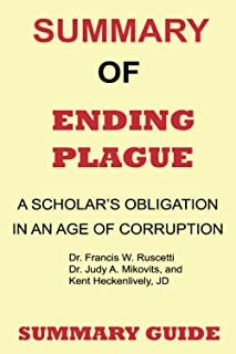 Summary of Ending Plague: A Scholar's Obligation in an Age of Corruption by Dr. Francis W. Ruscetti