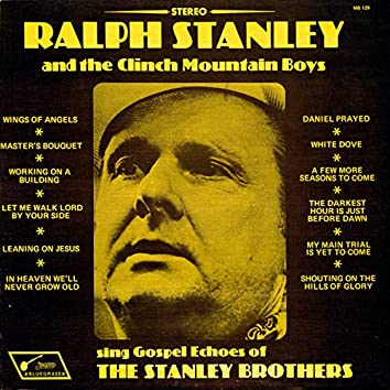 Sing Gospel Echoes of the Stanley Brothers