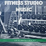 Fitness Studio Music: 100 Workout Tracks