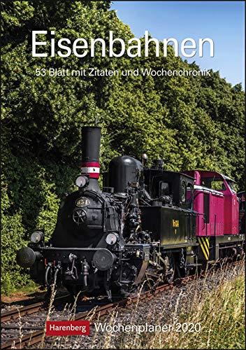 Eisenbahnen - Kalender 2020 - Harenberg-Verlag - Wochenkalendarium - 53 Blatt mit Zitaten, Wochenchronik und Platz für Eintragungen- Wandkalender - 25 cm x 35,5 cm