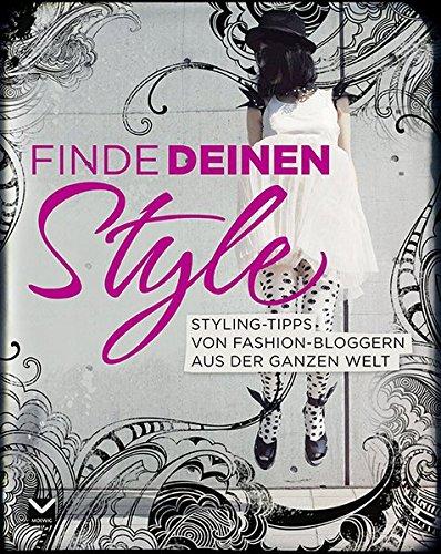 Finde deinen Style! Styling-Tipps von Fashion-Bloggern aus der ganzen Welt