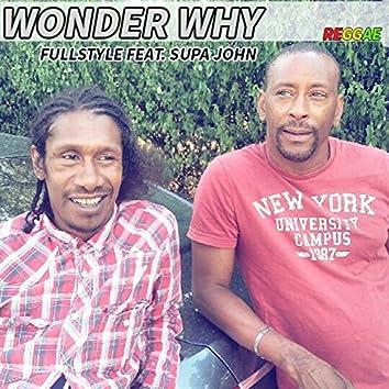Wonder Why (feat. Supa John)