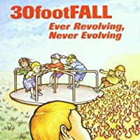 Ever Revolving Never by 30 Foot Fall (1999-08-30)