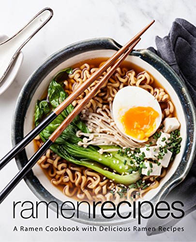 Ramen Recipes: A Ramen Cookbook with Delicious Ramen Recipes by [BookSumo Press]