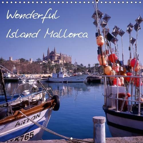 Wonderful Island Mallorca 2016: Islands of the Balearic (Calvendo Nature)