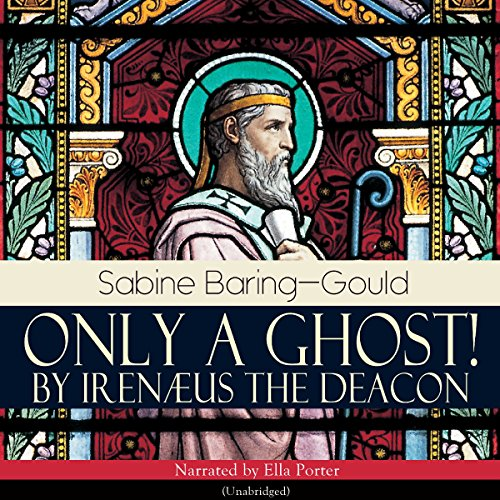 Only a Ghost! by Irenæus the Deacon audiobook cover art