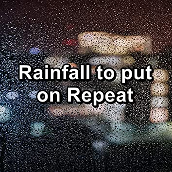 Rainfall to put on Repeat