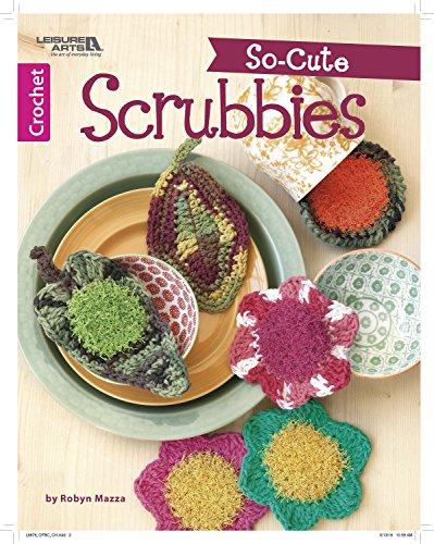 So-Cute Scrubbies: Crochet