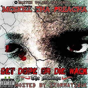 Get Dope Or Die Wack