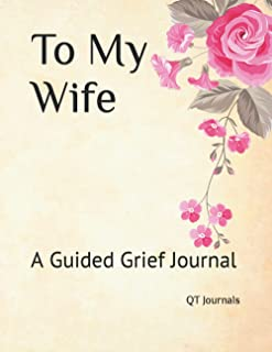 To My Wife: A Guided Grief Journal