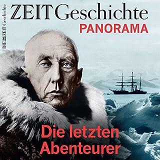 Die letzten Abenteurer: Große Forschungsreisen von 1750 bis heute (ZEIT Geschichte Panorama) Titelbild