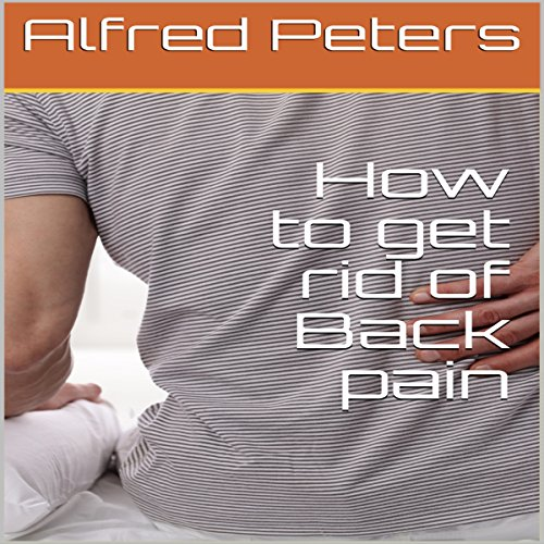 How to Get Rid of Backpain audiobook cover art