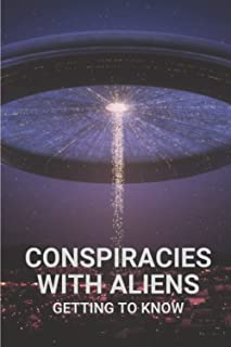 Conspiracies With Aliens: Getting To Know: Aliens Encounter