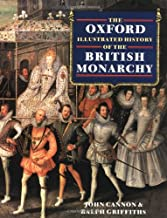 The Oxford Illustrated History of the British Monarchy (Oxford Illustrated Histories)