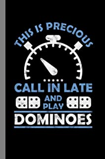 This Is Precious Call In Late And Play Dominoes: Tile Game Gift For Men And Women (6