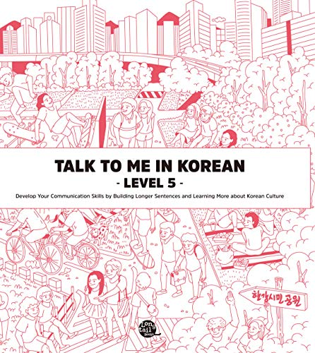 Talk to Me in Korean, Level 5: Downloadable Audio Files Included