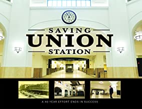 Saving Union Station, A 40 year effort ends in success