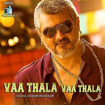 """Vaa Thala Vaa Thala (From """"Thala Anthem"""")"""