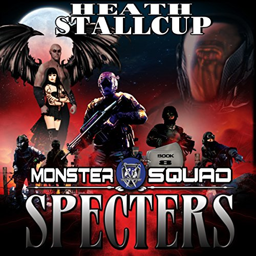 Specters     A Monster Squad Novel - 8              By:                                                                                                                                 Heath Stallcup                               Narrated by:                                                                                                                                 Maxwell Zener                      Length: 12 hrs and 24 mins     Not rated yet     Overall 0.0