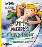 Jutta juckt's nicht mehr - Hilfe bei Neurodermitis - ein Sachbuch für Kinder und Erwachsene (SOWAS!)