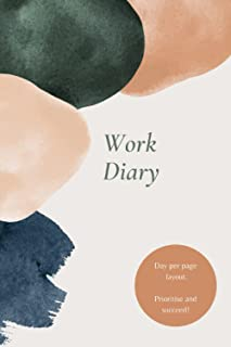 Work Diary: Undated daily planner desk organiser for meetings and appointments. Increase productivity includes- priorities...