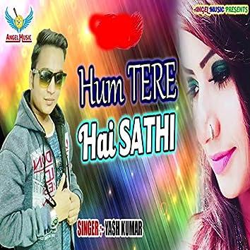 Hum Tere Hai Sathi
